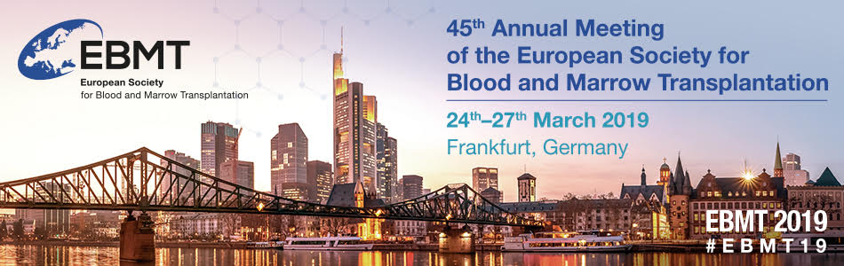 Annual Meeting 2019 European Society for Blood and Marrow Transplantation EBMT